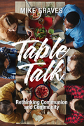 Table Talk: Rethinking Communion and Community