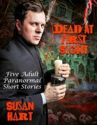 Dead At First Sight: Five Adult Paranormal Short Stories