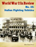 World War 2 In Review No. 25: Italian Fighting Vehicles