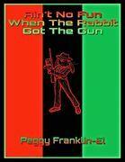 Ain't No Fun When the Rabbit Got the Gun