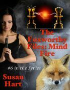 The Foxworthy Files: Mind Fire - #6 In the Series