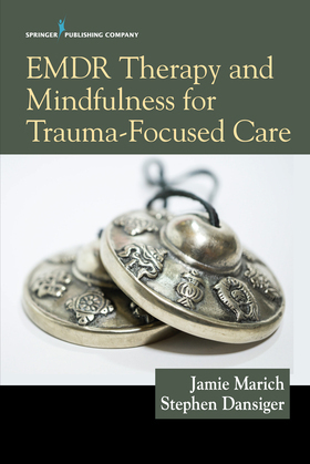 EMDR Therapy and Mindfulness for Trauma-Focused Care