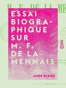 Essai biographique sur M. F. de La Mennais