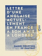 Lettre d'une Anglaise actuellement en France à son amie à Londres