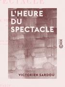 """L'Heure du spectacle - Lettre pour servir de préface au second volume des """"Annales du théâtre et de la musique"""""""