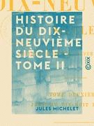Histoire du dix-neuvième siècle - Tome II - Jusqu'au dix-huit brumaire