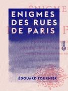 Enigmes des rues de Paris