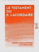Le Testament du P. Lacordaire