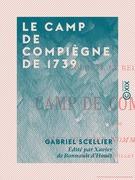 Le Camp de Compiègne de 1739 - Suivi d'un menu royal