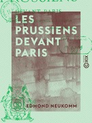 Les Prussiens devant Paris - D'après des documents allemands