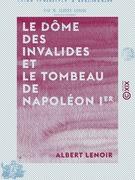 Le Dôme des Invalides et le tombeau de Napoléon Ier