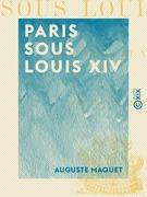 Paris sous Louis XIV - Monuments et vues