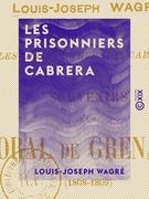 Les Prisonniers de Cabrera - Souvenirs d'un caporal de grenadiers (1808-1809)