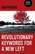 Revolutionary Keywords for a New Left