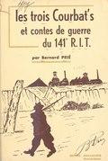 Les trois courbat's et divers contes de guerre du 141e R.I.T.