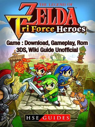 The Legend of Zelda Tri Force Heroes Download, Gameplay, Rom, 3DS, Wiki Guide Unofficial