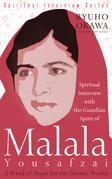 Spiritual Interview with the Guardian Spirit of Malala Yousafzai