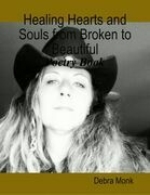 Healing Hearts and Souls from Broken to Beautiful: Poetry Book