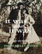 It Was What It Was:  My Memoir