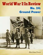 World War 2 In Review No. 24: Ground Power