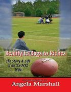 Reality to Rags to Riches - The Story & Life of an Ex- Nfl Wife