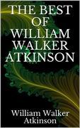 The best of William Walker Atkinson