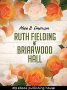 Ruth Fielding at Briarwood Hall