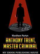 Anthony Trent, Master Criminal