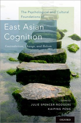 The Psychological and Cultural Foundations of East Asian Cognition