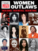 TIME-LIFE Women Outlaws: Their Crimes. Their Motives. Their Methods.