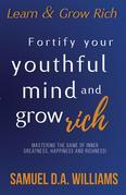 Fortify Your Youthful Mind and Grow Rich