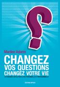 Changez vos questions, changez votre vie