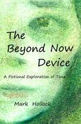 The Beyond Now Device