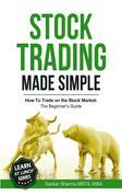 Stock Trading Made Simple: How to Trade on the Stock Market