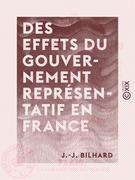 Des effets du gouvernement représentatif en France