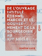 De l'ouvrage intitulé Étienne Marcel et le gouvernement de la bourgeoisie au XIVe siècle - Examen critique