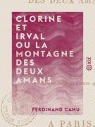 Clorine et Irval ou la Montagne des deux amans - Poème suivi de divers autres poésies