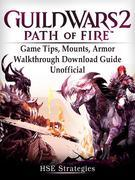 Guild Wars 2 Path of Fire Game Tips, Mounts, Armor, Walkthrough, Download Guide Unofficial