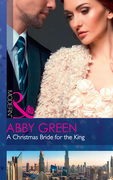 A Christmas Bride For The King (Mills & Boon Modern) (Rulers of the Desert, Book 2)