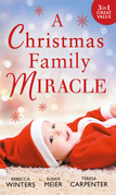 A Christmas Family Miracle: Snowbound with Her Hero / Baby Under the Christmas Tree / Single Dad's Christmas Miracle (Mills & Boon M&B)