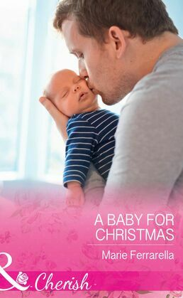 A Baby For Christmas (Mills & Boon Cherish) (Forever, Texas, Book 18)