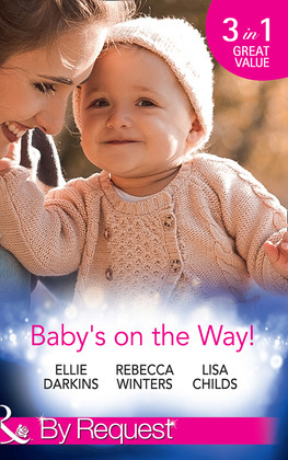 Baby's On The Way!: Bound by a Baby Bump / Expecting the Prince's Baby / The Pregnant Witness (Mills & Boon By Request)