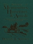 The Sociology of Mennonites, Hutterites and Amish