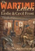 The Wartime Letters of Leslie and Cecil Frost, 1915-1919