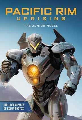 Pacific Rim Uprising: The Junior Novel