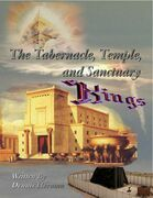 The Tabernacle, Temple, and Sanctuary: Kings
