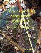 Understanding Sasquatch Behavior:  How to Find Bigfoot