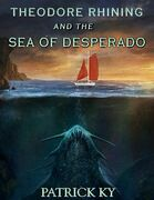 THEODORE RHINING AND THE SEA OF DESPERADO