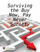 Surviving the Buy Now, Pay Never Society