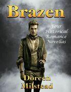 Brazen: Four Historical Romance Novellas